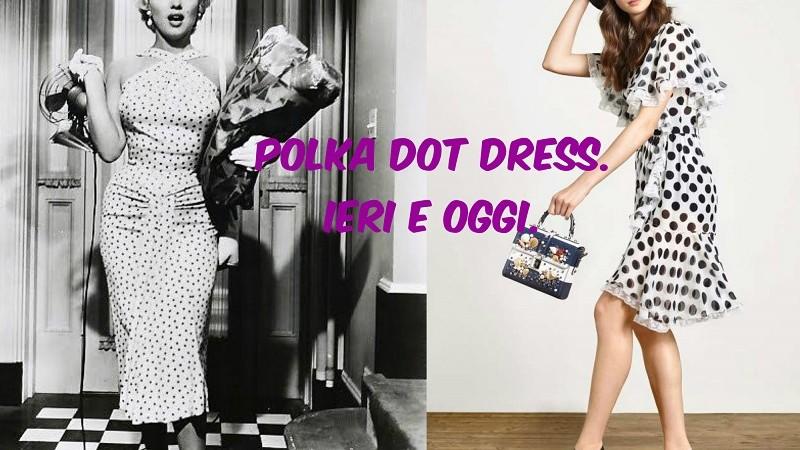 Polka-dot-dress-ieri-oggi