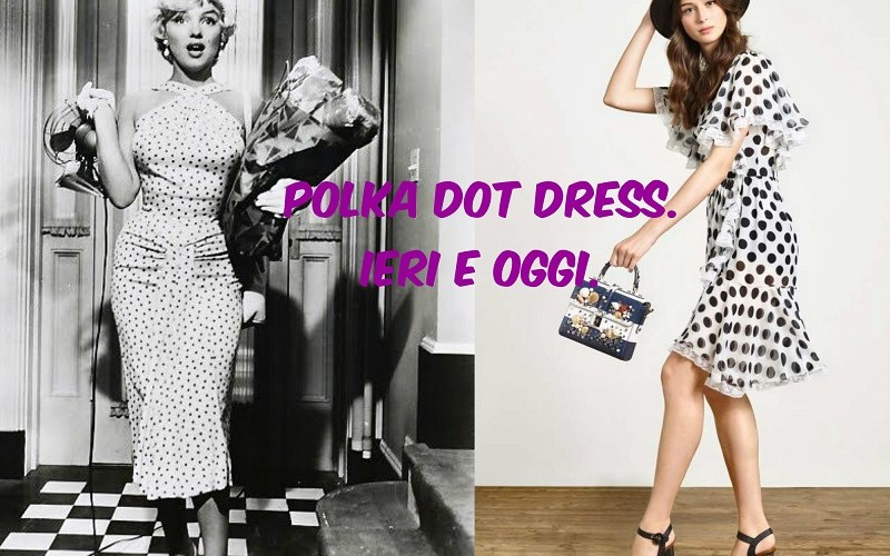 Polka-dot-dress-ieri-oggi