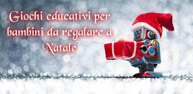 Giochi educativi per bambini da regalare a Natale
