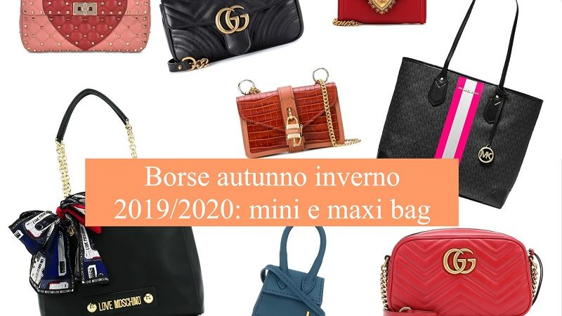 Borse autunno inverno 2019/2020: mini e maxi bag